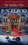 Dark Road Rising (Vampire F...
