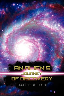 An Alien's Journey of Discovery