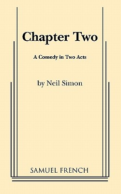 Chapter Two by Neil Simon