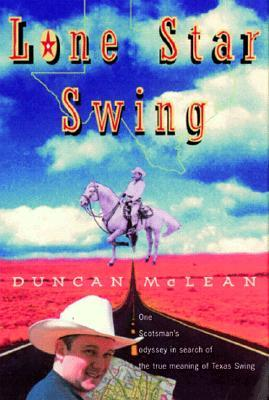 Lone Star Swing by Duncan McLean