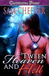 'Tween Heaven and Hell (Dancin' With the Devil, #1)