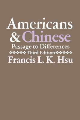 Americans and Chinese: Passages to Differences