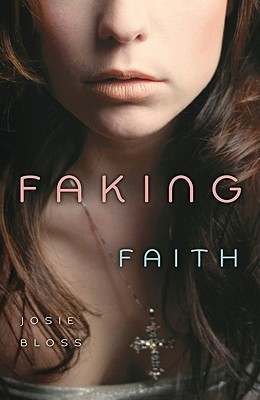 Faking Faith by Josie Bloss