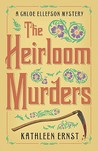 The Heirloom Murders (A Chloe Ellefson Mystery #2)