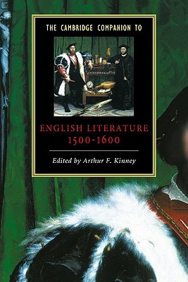 The Cambridge Companion to English Literature, 1500 1600 by Arthur F. Kinney