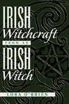 Irish Witchcraft from an Irish Witch