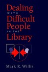Dealing with Difficult People in the Library