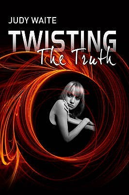 Twisting the Truth. by Judy Waite by Judy Waite