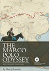 The Marco Polo Odyssey: In the Footsteps of a Merchant Who Changed the World [With DVD]
