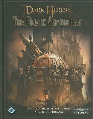 Dark Heresy: The Apostasy Gambit I - Black Sepulchre