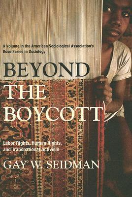 Beyond the Boycott: Labor Rights, Human Rights, and Transnational Activism