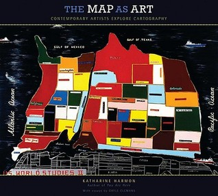 The Map As Art by Katharine Harmon