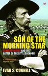 Son of the Morning Star: General Custer and the Battle of the Little Bighorn
