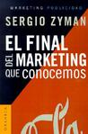 El Final del Marketing Que Conocemos = The End of Marketing as We Know It