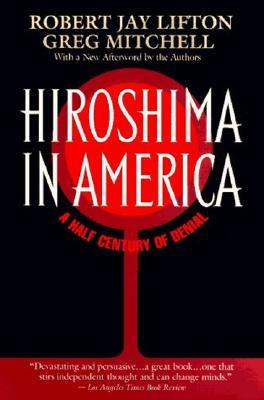 Hiroshima in America: A Half Century of Denial
