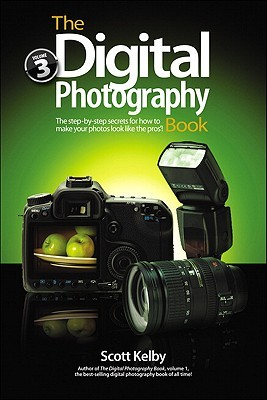 The Digital Photography Book, Volume 3 by Scott Kelby