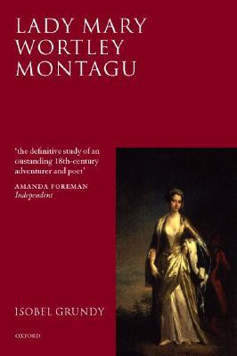 Lady Mary Wortley Montagu: Comet of the Enlightenment