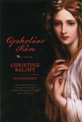 Ophelia's Fan by Christine Balint