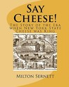 Say Cheese!: The Story of the Era When New York State Cheese Was King