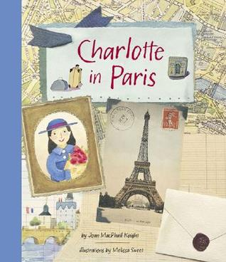 Charlotte in Paris by Joan MacPhail Knight
