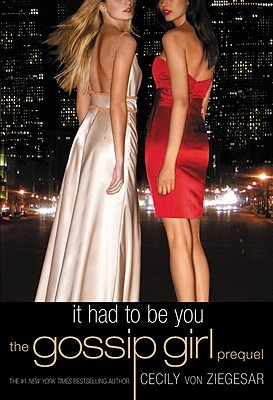 It Had to Be You Gossip Girl Cecily von Ziegesar epub download and pdf download