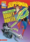 Superman: Cosmic Bounty Hunter (Dc Super Heroes)
