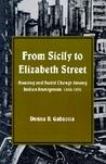 From Sicily to Elizabeth Street: Housing and Social Change Among Italian Immigrants, 1880-1930