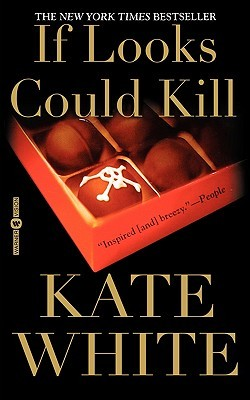 If Looks Could Kill by Kate White