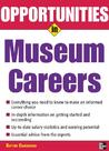 Opportunities in Museum Careers (Opportunities In...Series)
