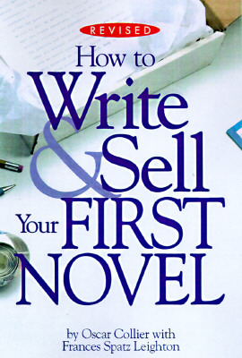 How to Write & Sell Your First Novel by Oscar Collier