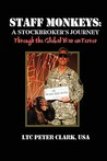 Staff Monkeys: A Stockbroker's Journey Through the Global War on Terror
