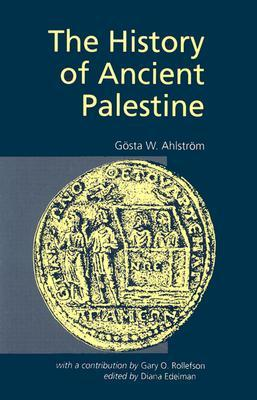 The History of Ancient Palestine by Gosta W. Ahlstrom