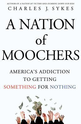 A Nation of Moochers by Charles J. Sykes