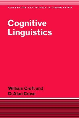Cognitive Linguistics by Alan Cruse