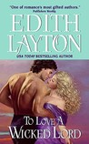 To Love a Wicked Lord by Edith Layton