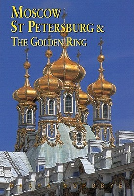 Moscow, St. Petersburg, and the Golden Ring by Masha Nordbye
