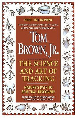 Tom Brown's Science and Art of Tracking by Tom Brown Jr.