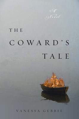 The Coward's Tale by Vanessa Gebbie