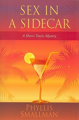 Sex in a Sidecar by Phyllis Smallman