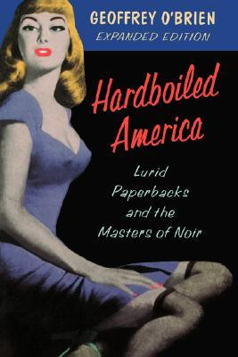 Hardboiled America by Geoffrey O'Brien