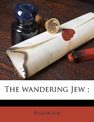 The Wandering Jew by Eugène Sue