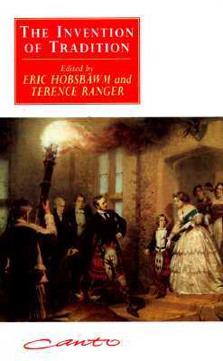 The Invention of Tradition by Eric J. Hobsbawm