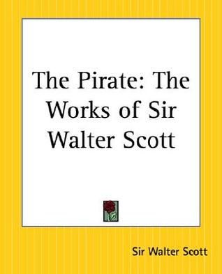 The Pirate: The Works of Sir Walter Scott
