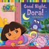 Good Night, Dora!: A Lift-the-Flap Story