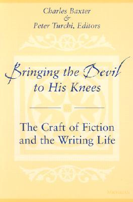 Bringing the Devil to His Knees by Charles Baxter