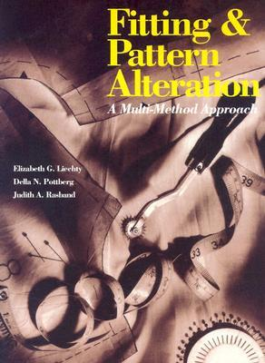 Fitting & Pattern Alteration by Elizabeth L. Liechty