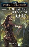Twilight of Kerberos: The Clockwork King of Orl