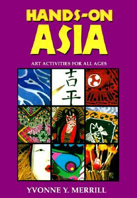 Hands-On Asia by Yvonne Y. Merrill