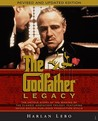 The Godfather Legacy: The Untold Story of the Making of the Classic Godfather Trilogy Featuring Never-Before-Published Production Stills