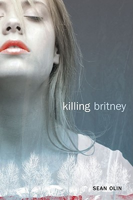 Killing Britney by Sean Olin